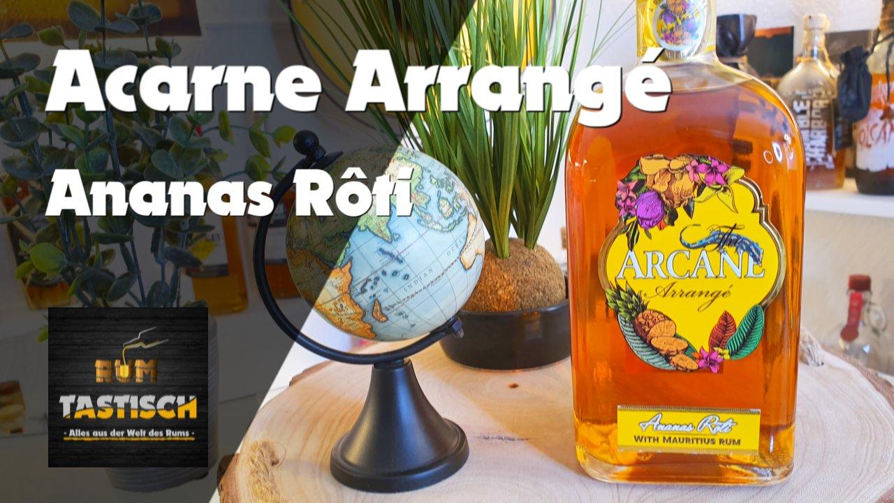 Arcane: The Arrangé Ananas Rôti | Rum-Infos & Tasting 🥃 Ananas trifft Agricole