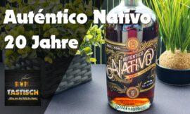 Auténtico Nativo 20 Jahre 40% | Rum-Info & Tasting 🥃 Exzellente Qualität in luxuriösem Design