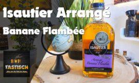 Isautier Arrangé Banane Flambée 40% | Rum-Infos & Tasting 🥃 Eine Bananen-Explosion
