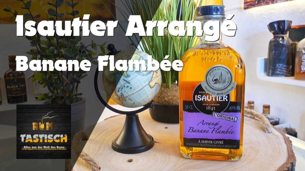 Isautier Arrangé Banane Flambée | Rum-Infos & Tasting 🥃 Eine Bananen-Explosion