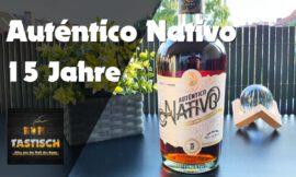 Auténtico Nativo 15 Jahre 40% | Rum-Info & Tasting 🥃 Exzellente Qualität in luxuriösem Design