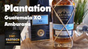 Plantation Guatemala XO Amburana Fass Finish