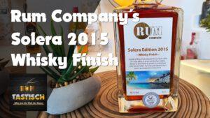 Rum Company - Solera 2015 - Whisky-Finish
